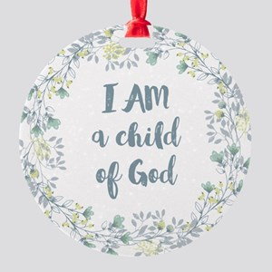 I AM a child of God Ornament