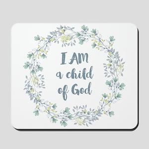 I AM a child of God Mousepad