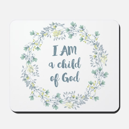 I AM a child of God Mousepad