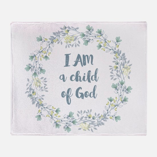 I AM a child of God Throw Blanket