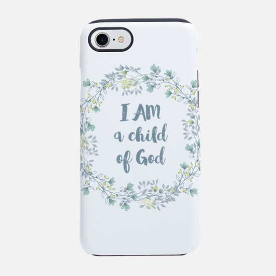 I AM a child of God iPhone 7 Tough Case