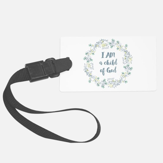 I AM a child of God Luggage Tag