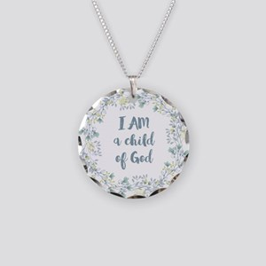 I Am A Child Of God Necklace Circle Charm