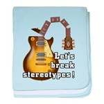 Let's break stereotypes ! baby blanket