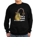 Let's break stereotypes ! Sweatshirt (dark)