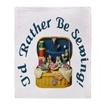 I'd Rather Be Sewing! Throw Blanket