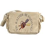 I'd Rather Be Fishing! Messenger Bag