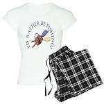 I'd Rather Be Fishing! Women's Light Pajamas