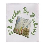 I'd Rather Be Fishing Throw Blanket