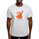 Please The Pigs Ash Grey T-Shirt