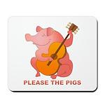 Please The Pigs Mousepad