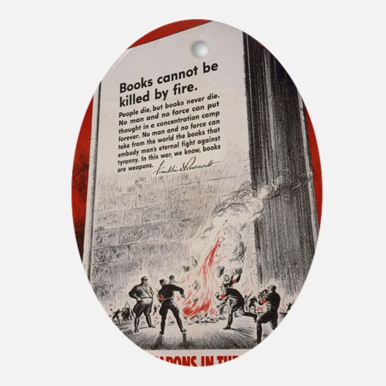 """""""Books cannot be killed by fi Oval Ornament"""