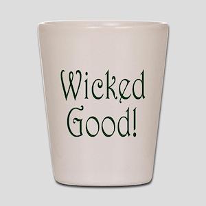 Wicked Good! Shot Glass