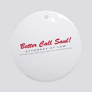 'Better Call Saul!' Round Ornament