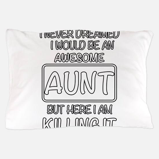 Awesome Aunt Pillow Case