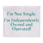I'm Not Single. I'm Independently Owned and Opera