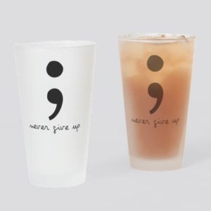 Semi Colon- Never give Up Drinking Glass
