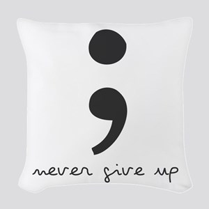Semi Colon- Never give Up Woven Throw Pillow