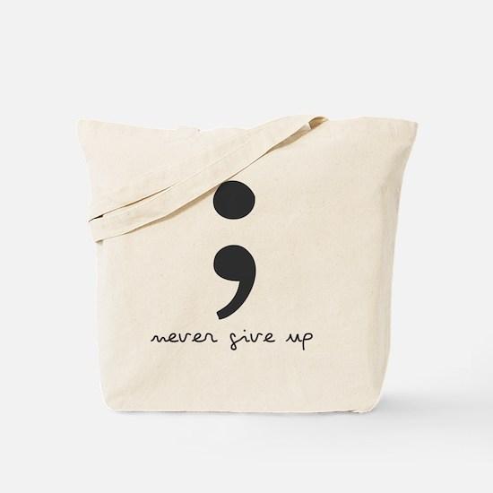 Semi Colon- Never give Up Tote Bag