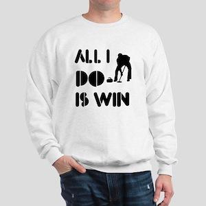 All I do is Win Curling Sweatshirt