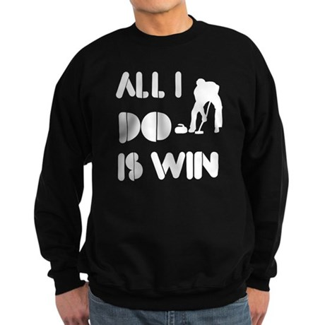 All I do is Win Curling Sweatshirt (dark)