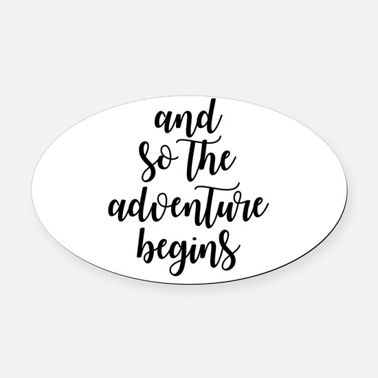 and so the adventure begins Oval Car Magnet