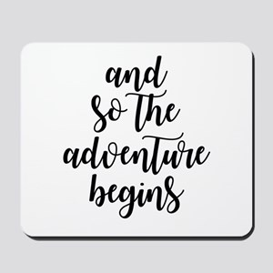 and so the adventure begins Mousepad