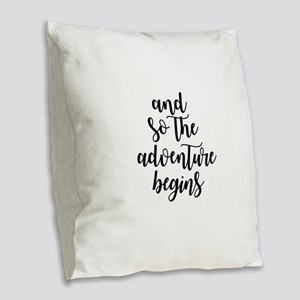 and so the adventure begins Burlap Throw Pillow
