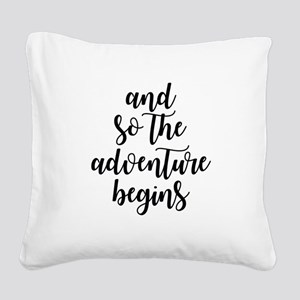 and so the adventure begins Square Canvas Pillow