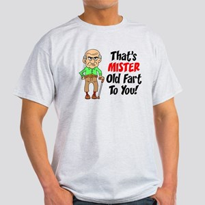 That's Mister Old Fart To You Light T-Shirt