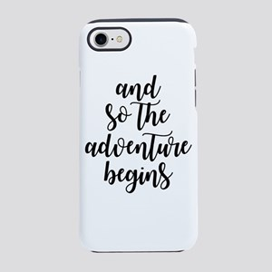 and so the adventure begins iPhone 7 Tough Case