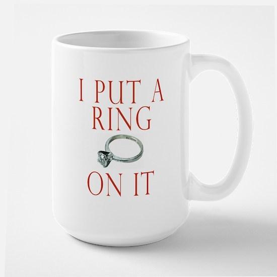 I Put a Ring On It Large Mug
