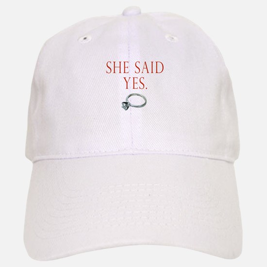She Said Yes Baseball Baseball Cap