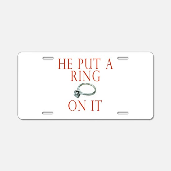 He Put a Ring on It Aluminum License Plate
