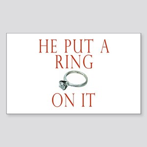 He Put a Ring on It Sticker (Rectangle)