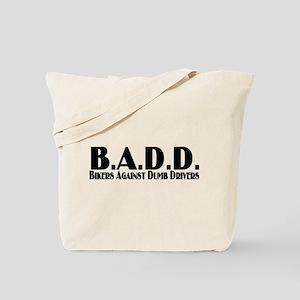 B.A.D.D. Tote Bag