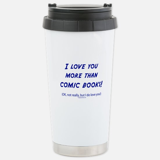 Love you more than comics Stainless Steel Travel M