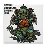 GIVE ME CHOCOLATE Tile Coaster