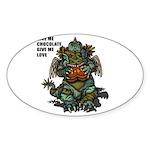 GIVE ME CHOCOLATE Sticker (Oval 10 pk)