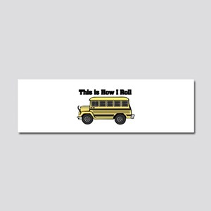 How I Roll (Short Yellow Scho Car Magnet 10 x 3