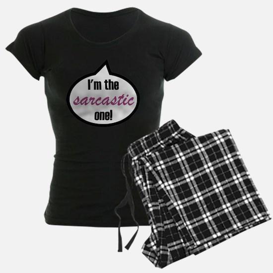I'm the sarcastic one! Pajamas