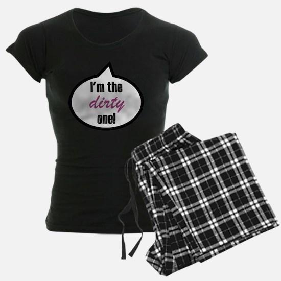 I'm the dirty one! Pajamas
