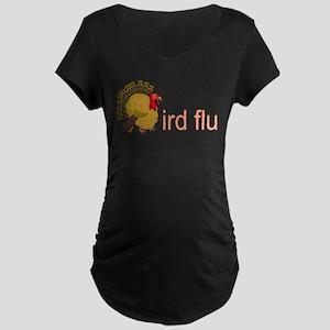 Bird Flu Maternity Dark T-Shirt