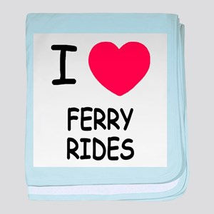 I heart ferry rides baby blanket