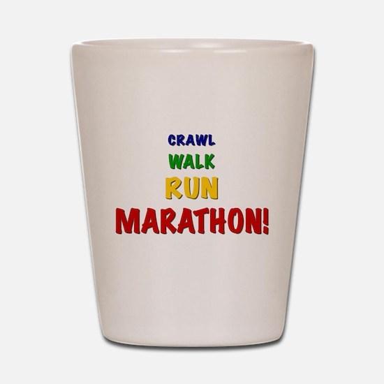Crawl Walk Run Marathon Shot Glass