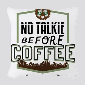 No Talkie Before Coffee Woven Throw Pillow