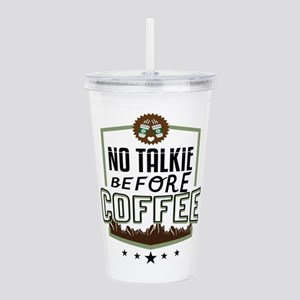 No Talkie Before Coffee Acrylic Double-wall Tumble
