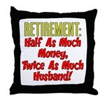 Retirement 2x Much Husband Throw Pillow