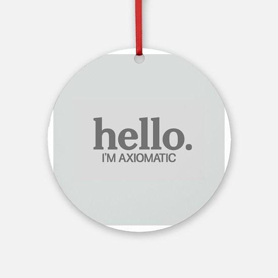 Hello I'm axiomatic Ornament (Round)