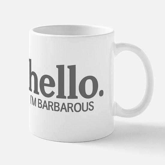 Hello I'm barbarous Mug